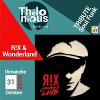 R!X & WONDERLAND