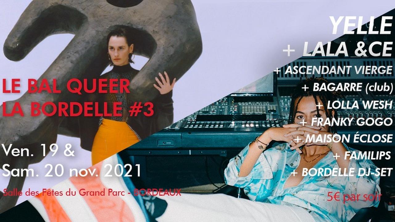 LA BORDELLE : BAL QUEER #3 AVEC YELLE, LALA &CE, ASCENDANT VIERGE, BAGARRE (club)